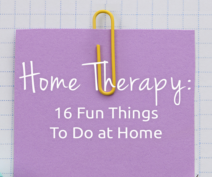 16 Fun Things to Do at Home