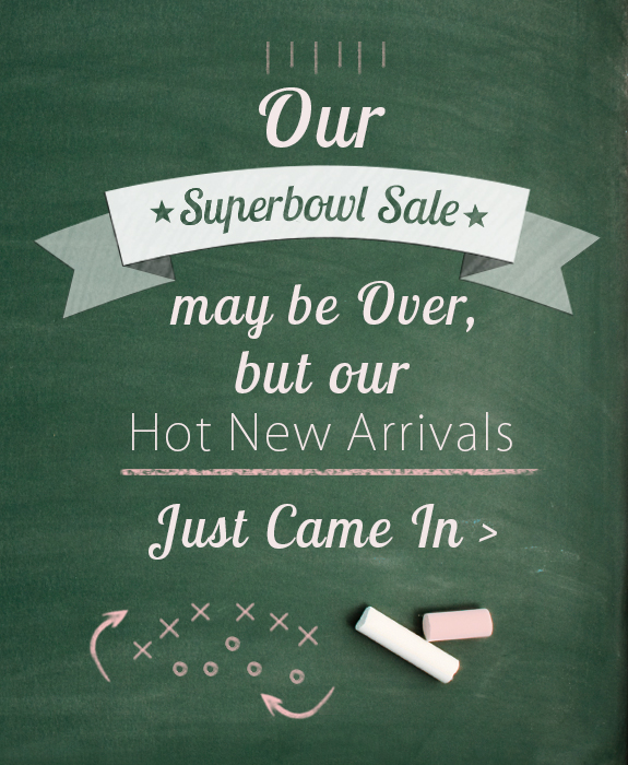 Our Super Sale may be Over, but our Hot New Arrivals Just Came In